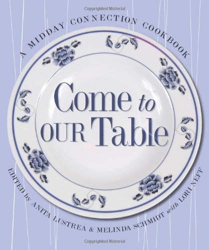 Come to Our Table: A Midday Connection Cookbook 9781881273905