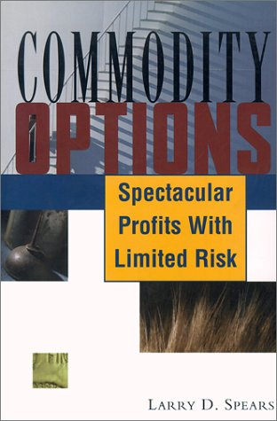 Commodity Options: Spectacular Profits with Limited Risk 9781883272494