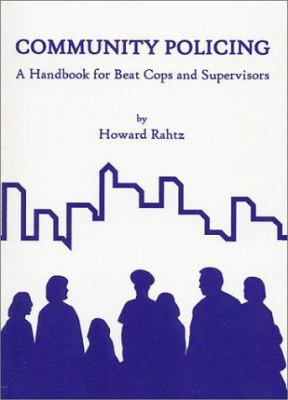 Community Policing: A Handbook for Beat Cops and Supervisors 9781881798293