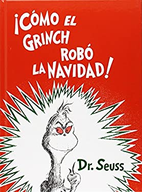 Como el Grinch Robo la Navidad = How the Grinch Stole Christmas 9781880507735