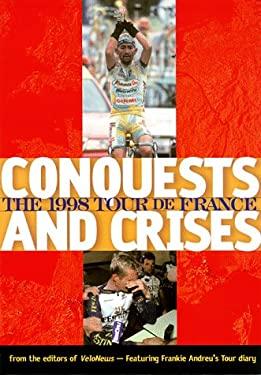 Conquests and Crisis the 1998 Tour de France 9781884737657