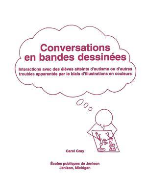 Conversations En Bandes Dessinees: Interactions Avec Des Eleves Atteints D'Autisme Ou D'Autres Troubles Apparentes Par Le Biais D'Illustrations En Cou