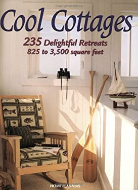 Cool Cottages: 235 Delightful Retreats, 825 to 3,500 Square Feet 9781881955917