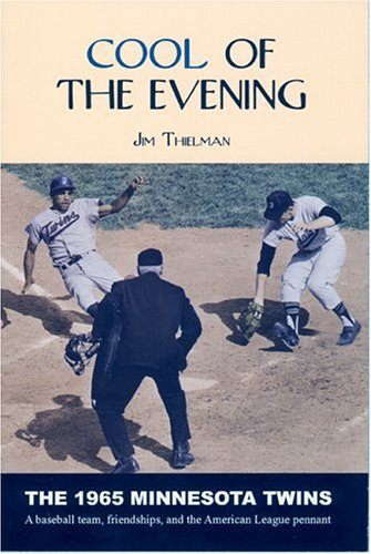 Cool of the Evening: The 1965 Minnesota Twins