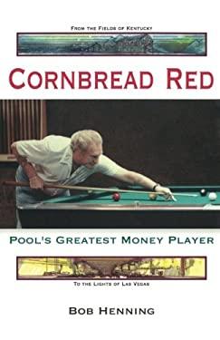 Cornbread Red: Pool's Greatest Money Player 9781887956345