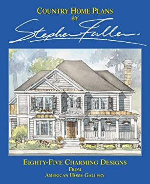 Country Home Plans: 85 Charming Designs from American Home Gallery 9781881955702