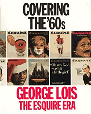 Covering the '60s: George Lois -- The Esquire Era 9781885254245