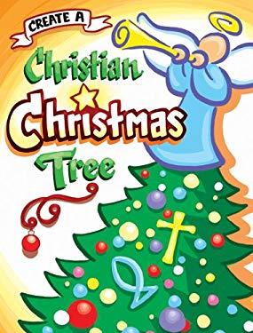 Create a Christian Christmas Tree 9781885358226