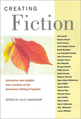 Creating Fiction: Instruction and Insights from Teachers of the Associated Writing Programs 9781884910517