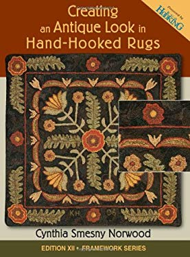 Creating an Antique Look in Hand-Hooked Rugs [With Patterns] 9781881982593