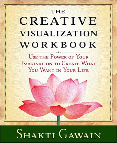 The Creative Visualization Workbook: Second Edition 9781880032756