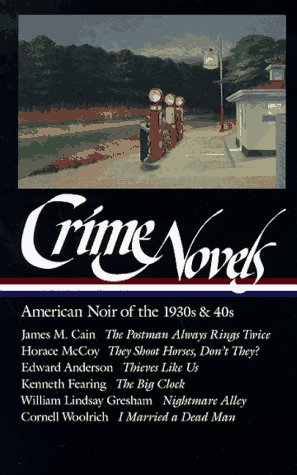 Crime Novels: American Noir of the 1930s and 40s 9781883011468