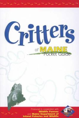Critters of Maine Pocket Guide: Produced in Cooperation with Wildlife Forever 9781885061492