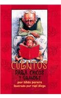 Cuentos Para Chicos y Grandes = Stories for Young and Old 9781880507926