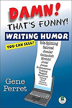 Damn! That's Funny!: Writing Humor You Can Sell 9781884956447