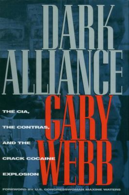 Dark Alliance: The CIA, the Contras, and the Cocaine Explosion 9781888363685