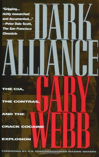 Dark Alliance: The CIA, the Contras, and the Cocaine Explosion 9781888363937