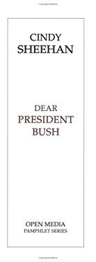 Dear President Bush: A Conversation with Cindy Sheehan and Greg Ruggiero 9781884519321