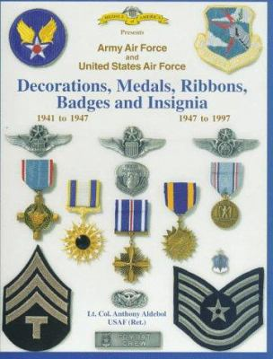 Decorations, Medals, Ribbons, Badges, and Insignia of the United States Air Force: The First 50 Years 9781884452215