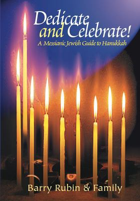 Dedicate and Celebrate!: A Messianic Jewish Guide to Hanukkah 9781880226834