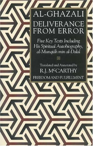 Deliverance from Error: Five Key Texts Including His Spiritual Autobiography, Al-Munqidh Min Al-Dalal 9781887752275