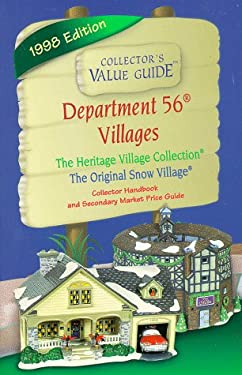 Department 56 Villages: The Heritage Village Collection, the Original Snow Village, Secondary Market Price Guide & Collector Handbook 9781888914184