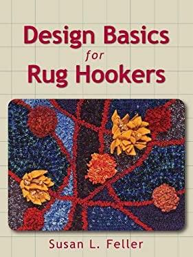 Design Basics for Rug Hookers 9781881982777