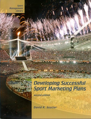 Developing Successful Sport Marketing Plans: Second Edition 9781885693570