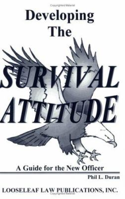 Developing the Survival Attitude: A Guide for the New Officer 9781889031149