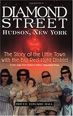 Diamond Street: The Story of the Little Town with the Big Red Light District 9781883789015