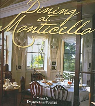Dining at Monticello: In Good Taste and Abundance 9781882886258