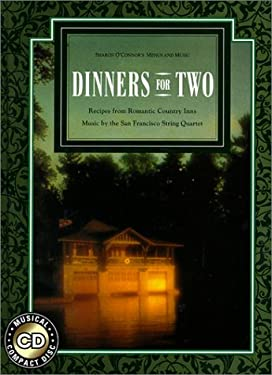 Dinners for Two: Recipes from Romantic Country Inns [With 55 Minutes of Music by the San Francisco String...] 9781883914073