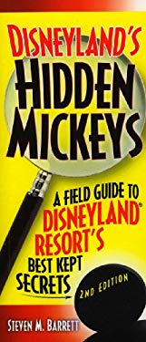 Disneyland's Hidden Mickeys: A Field Guide to Disneyland Resort's Best-Kept Secrets 9781887140850