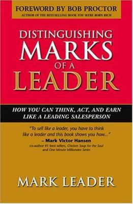 Distinguishing Marks of a Leader: How You Can Think, Act and Earn Like a Leading Salesperson 9781886939653