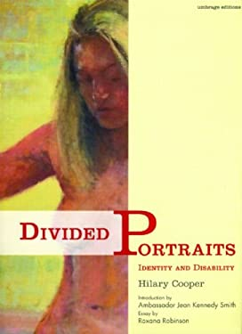 Divided Portraits: Identity and Disability 9781884167645