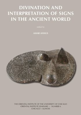 Divination and Interpretation of Signs in the Ancient World 9781885923684