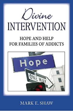 Divine Intervention: Hope and Help for Families of Addicts 9781885904638