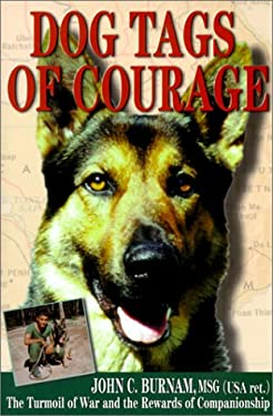 Dog Tags of Courage: The Turmoil of War and the Rewards of Companionship 9781882897421