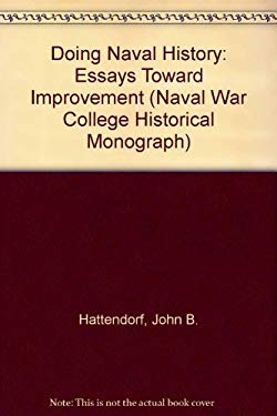 Doing Naval History: Essays Toward Improvement