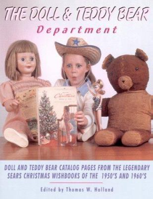 Dolls and Teddy Bear Department: Memorable Catalog Pages from the Legendary Sears Christmas Wishbooks of the 1950s and 1960s, Volume I 9781887790031