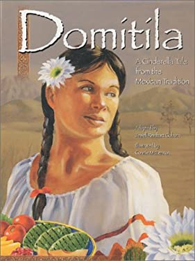 Domitila: A Cinderella Tale from the Mexican Tradition 9781885008138