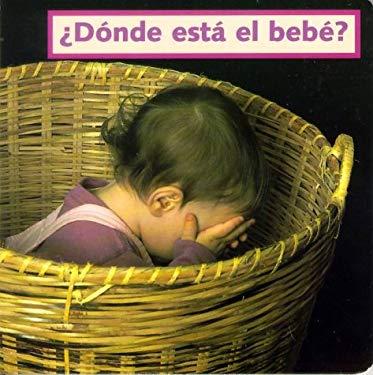 Donde Esta El Bebe? = Where's the Baby? 9781887734264
