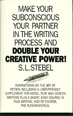 Double Your Creative Power: Make Your Subconscious a Partner in the Writing Process 9781888310207