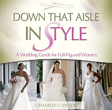 Down That Aisle in Style!: A Wedding Guide for Full-Figured Women 9781886249134