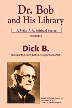 Dr. Bob and His Library: A Major A.A. Spiritual Source