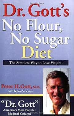 Dr. Gott's No Flour, No Sugar Diet 9781884956522