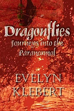 Dragonflies - Journeys Into the Paranormal 9781887560726