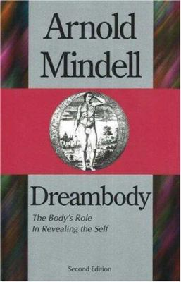 Dreambody: The Body's Role in Revealing the Self 9781887078047
