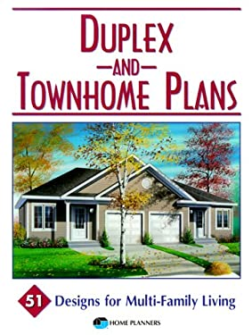 Duplex and Townhome Plans: 51 Designs for Multi-Family Living 9781881955597