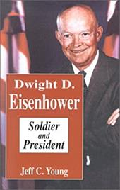 Dwight D. Eisenhower: Soldier and President